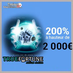 Bonus offerts sur True Fortune Casino
